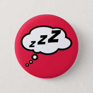 Thinking about catching some Zzz's Button