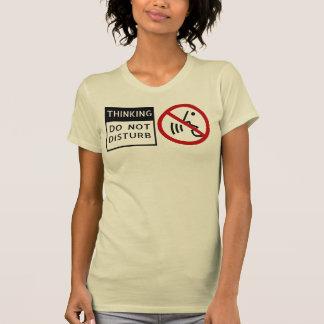 THINKING/DO NOT DISTURB T-Shirt