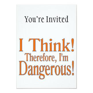 "Thinking Makes Me Dangerous 5"" X 7"" Invitation Card"