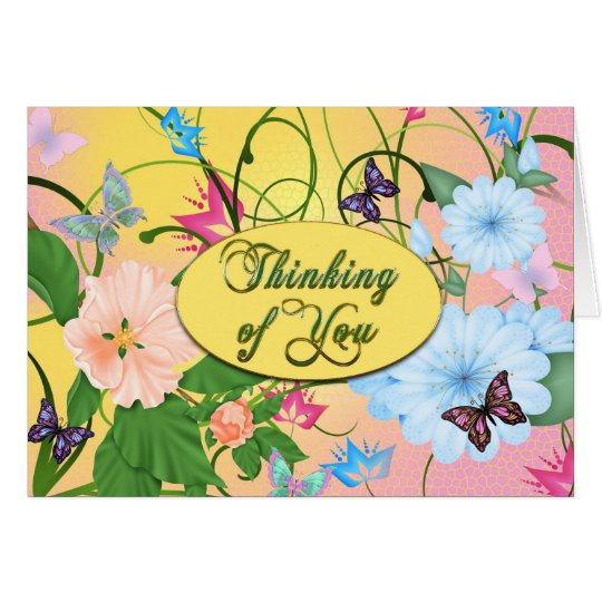 THINKING OF YOU - BUTTERFLIES AND FLOWERS CARD