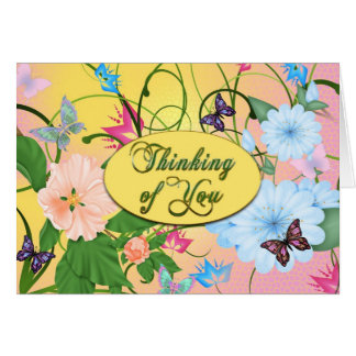 THINKING OF YOU - BUTTERFLIES AND FLOWERS NOTE CARD