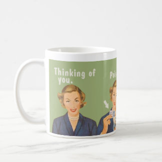 Thinking of you, drinking poison. coffee mug
