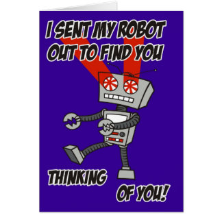 Thinking of you Robot Card