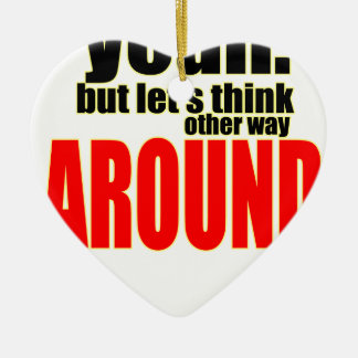 thinking other way around argument peace solution ceramic ornament