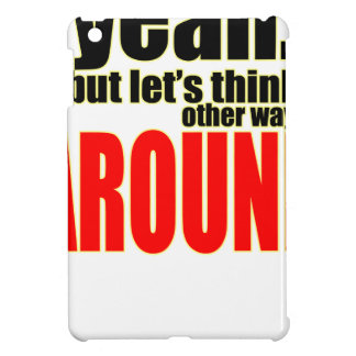 thinking other way around argument peace solution cover for the iPad mini