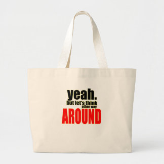 thinking other way around argument peace solution large tote bag