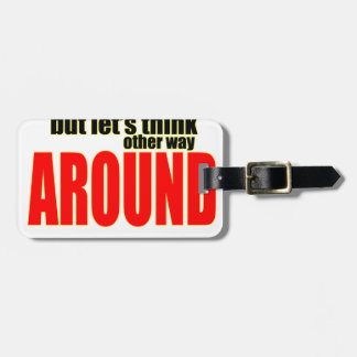 thinking other way around argument peace solution luggage tag
