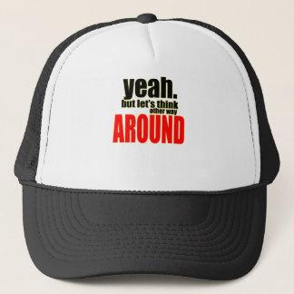 thinking other way around argument peace solution trucker hat