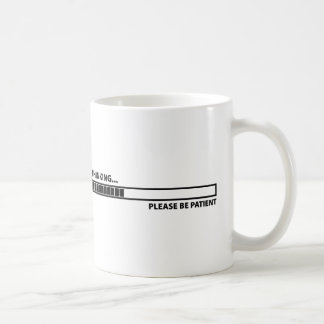 Thinking ... Please Be Patient Coffee Mug
