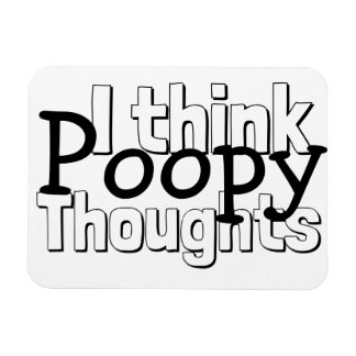 Thinking Poopy Thoughts Magnet