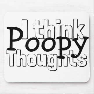 Thinking Poopy Thoughts Mouse Pad