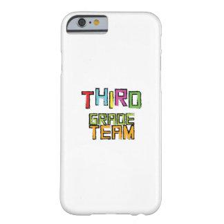 Third Grade Team , 3rd Third Grade Teachers Barely There iPhone 6 Case