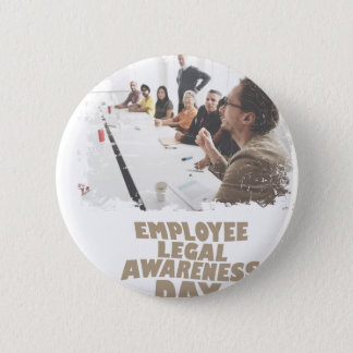 Thirteenth February - Employee Legal Awareness Day 2 Inch Round Button