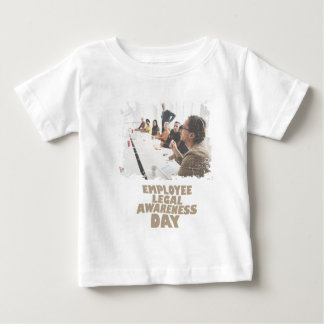 Thirteenth February - Employee Legal Awareness Day Baby T-Shirt