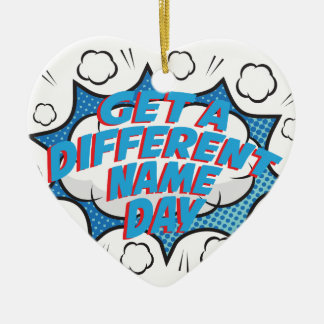 Thirteenth February - Get A Different Name Day Ceramic Ornament