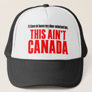 This Aint CANADA Trucker Hat