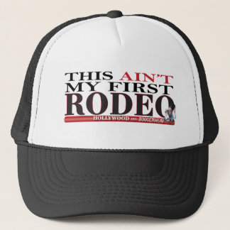 This Ain't my 1st Rodeo Trucker Hat
