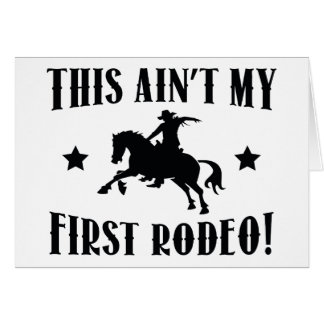 This Ain't My First Rodeo! Card