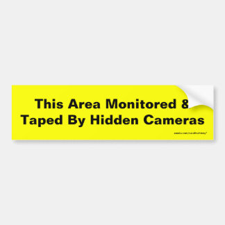 This Area Monitored & Taped By Hidden Cameras Bumper Sticker