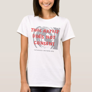 This artist does not consent T-Shirt