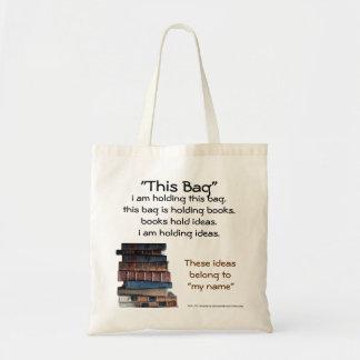 This Bag Holds Books that Hold Ideas Bookbag