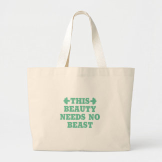 This Beauty Needs No Beast Large Tote Bag