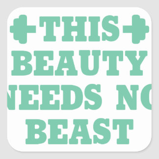This Beauty Needs No Beast Square Sticker