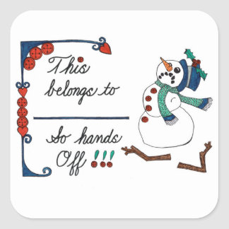 This belongs to - Snowman with Hands Off! Square Sticker