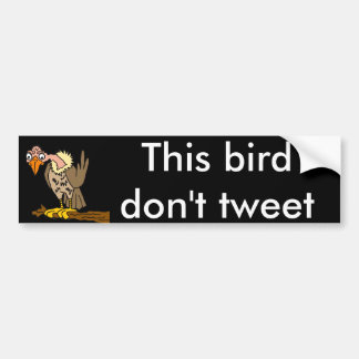 This Bird Don't Tweet Buzzard Cartoon Bumper Sticker