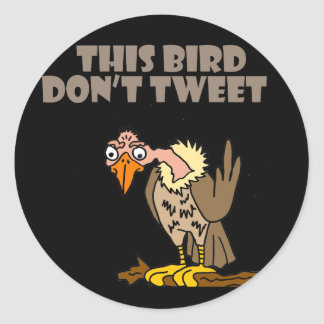 This Bird Don't Tweet Buzzard Cartoon Classic Round Sticker