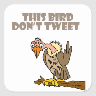 This Bird Don't Tweet Buzzard Cartoon Square Sticker