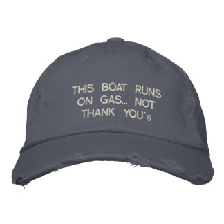 "This Boat Runs on Gas... Not ""Thank You' Embroidered Hat"