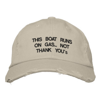 """This boat runs on gas... Not """"Thank You's"""" Embroidered Baseball Caps"""