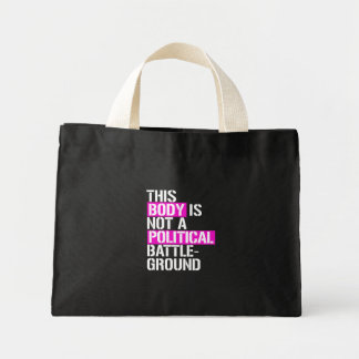 This Body is Not a Political Battleground - - LGBT Mini Tote Bag