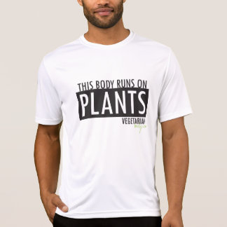 This  Body Runs On Plants T-Shirt