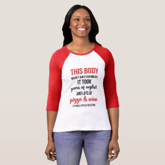 This body wasn't built overnight Funny T-Shirt