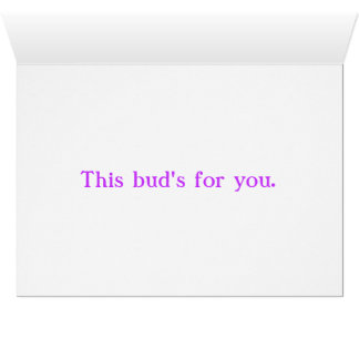 This Bud's For You. Card