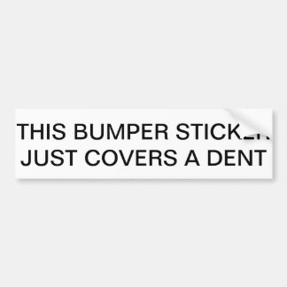 This Bumper Sticker Just Covers a Dent