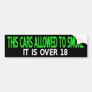 This Car is Allowed to Smoke Bumper Sticker