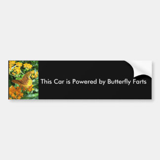 This Car is Powered by Butterfly Farts Bumper Sticker