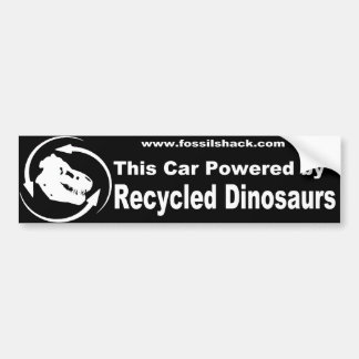 this car powered by recycled dinosaurs bumperstick bumper sticker