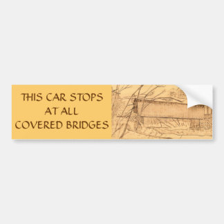 This Car Stops at all Covered Bridges Bumper Stckr Bumper Sticker