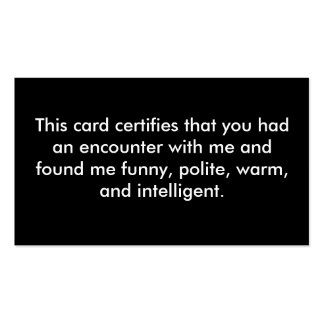 This card certifies that you had an encounter w... pack of standard business cards