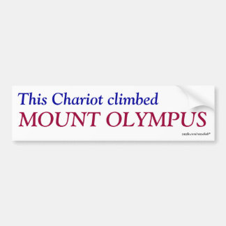 This Chariot climbed , MOUNT OLYMPUS Bumper Sticker