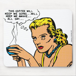 This Coffee Will Keep Me Awake Mouse Pad