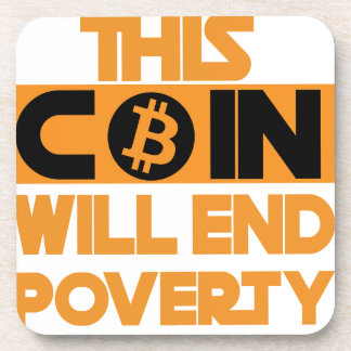 This Coin Will end  poverty Coaster