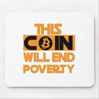 This Coin Will end  poverty Mouse Pad