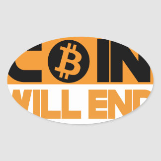 This Coin Will end  poverty Oval Sticker