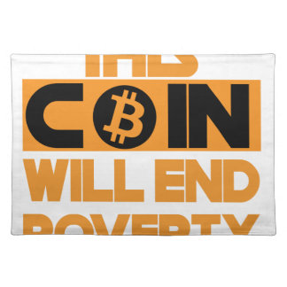 This Coin Will end  poverty Placemat