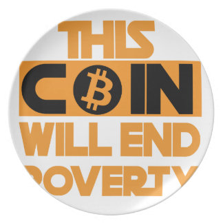 This Coin Will end  poverty Plate